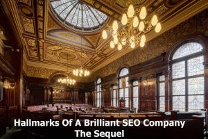 Hallmarks-Of-A-Brilliant-SEO-Company-The-Sequel-Featured-300x200 TRUSTED Techncial Web Design & SEO Company